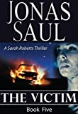 The Victim (A Sarah Roberts Thriller Book Five)
