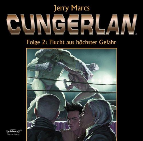 Cungerlan (2) Flucht aus höchster Gefahr (Ohrland)