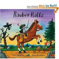 Räuber Ratte / Axel Scheffler ; Julia Donaldson. Ins Deutsche übertragen von Salah Naoura