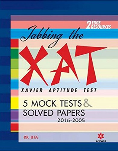 Jabbing The XAT (Xavier Aptitude Test) - 5 Mock Tests & Solved Papers 2016-2006