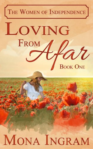 Loving From Afar (The Women of Independence)