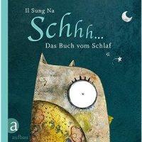 Shhh ... Das Buch vom Schlaf / Il Sung Na