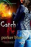 Catch Me (The Demon Underground Series)