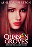 Crimson Groves (The Crimson Series)