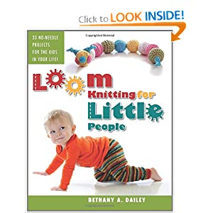 "Cover of book ""Loom Knitting for Little People"" by Bethany A. Dailey"