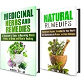 Herbs & Natural Remedies Box Set (2 in 1): A Guide to Homemade Organic Remedies and Which Plants to Grow for a Use in Healing (Natural Antibiotics & Alternative Medicine)