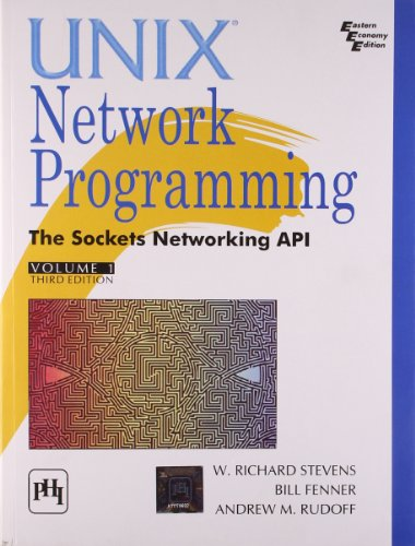 Unix Network Programming: The Sockets Networking Api - Vol.1: The Sockets Networking Api - Volume 1