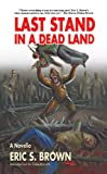 Last Stand in a Dead Land: An Apocalyptic Bigfoot Novella