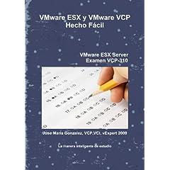 VMware ESX y VMware VCP Hecho Fácil (Spanish Edition) (Paperback)
