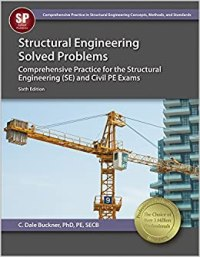 Structural Engineering Solved Problems, 6th Ed: C. Dale ...