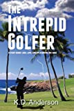 The Intrepid Golfer: A Story about Loss, Love, and Overcoming the Odds