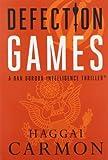 Defection Games (Dan Gordon Intelligence Thrillers)