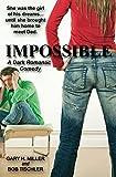 Impossible: A Dark Romantic Comedy