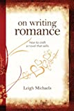 Amazing book! Romance Writing How To written by Leigh Michaels