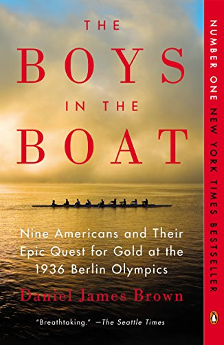 The Boys in the Boat: Nine Americans and...