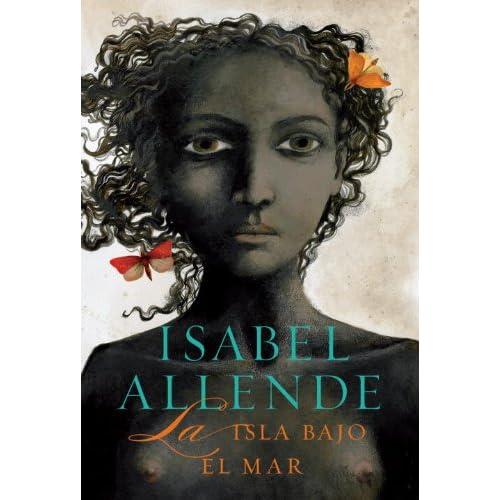Isabel Allende - La isla bajo el mar