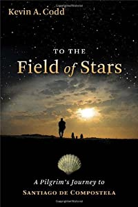 "Cover of ""To the Field of Stars: A Pilgri..."