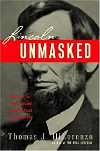"Cover of ""Lincoln Unmasked: What You're N..."