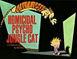 Homicidal Psycho Jungle Cat: A Calvin and Hobbes Collection (Calvin and Hobbes series Book 9)