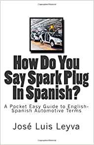 Amazon.com: How Do You Say Spark Plug In Spanish?: A