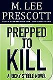 Prepped to Kill (Ricky Steele Mysteries Book 1)