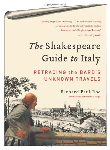 The Shakespeare Guide to Italy: Retracing the Bard's Unknown Travels: Richard Paul Roe: 9780062074263: Amazon.com: Books