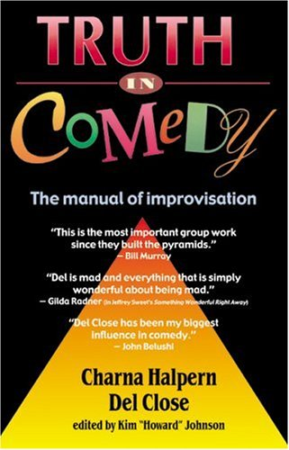 Yes, Truth in Comedy -- the improv BIBLE.