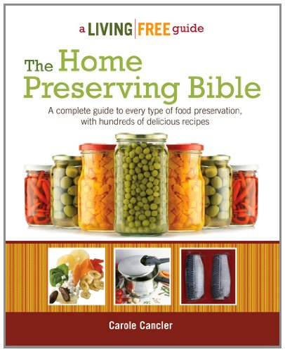 The Home Preserving Bible (Living Free Guides)