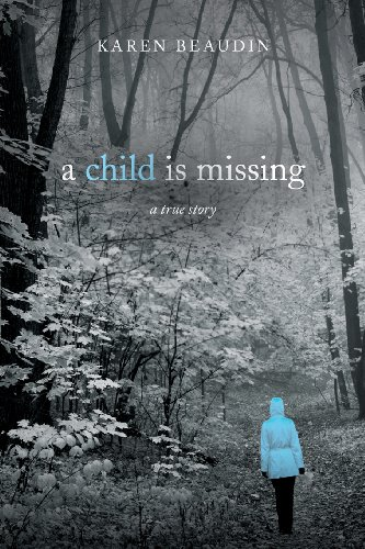 A Child Is Missing: Karen Beaudin: 9781615667253: Amazon.com: Books