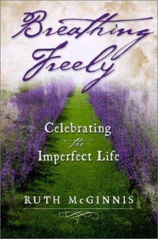 Breathing Freely: Celebrating the Imperfect Life