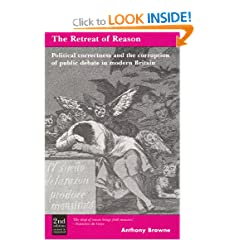 The Retreat of Reason: Political Correctness and the Corruption of Public Debate in Modern Britain (Second Edition)