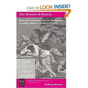 Retreat of Reason: Political Correctness & the Corruption of Public Debate in Modern Britain