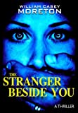 The Stranger Beside You (A Thriller)