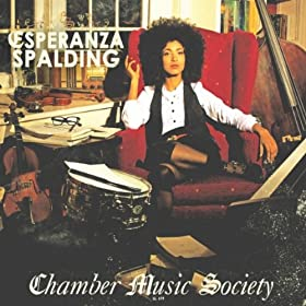 Esperanza Spalding, Chamber Music Society, via Amazon