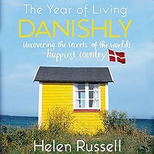 The Year of Living Danishly Audiobook
