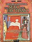 Historia medieval del sexo y del erot...