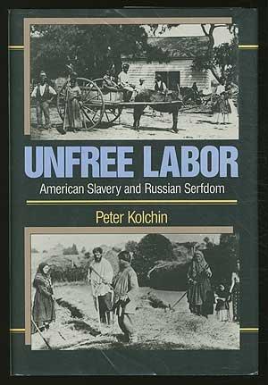 Unfree Labour: American Slavery and Russian Serfdom