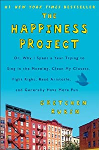 "Cover of ""The Happiness Project: Or, Why ..."