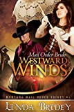 Mail Order Bride: Westward winds: A Clean Historical Cowboy Romance (Montana Mail Order Brides Book 1)