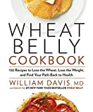 Wheat Belly Cookbook:150 Recipes to Help You Lose the Wheat, Lose the Weight, and Find Your Path Back to Health