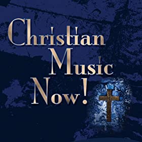 Amazoncom Christian Music Now Contemporary Christian All Stars MP3 Downloads
