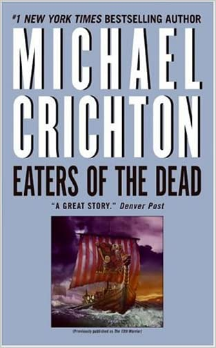Eaters of the Dead by: Michael Crichton