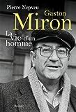 Gaston Miron, la Vie d'un Homme par Nepveu Pierre