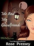 Me and My Ghoulfriends (Larue Donavan, Book 1)