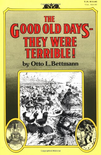 The Good Old Days: They Were Terrible!: Otto Bettmann: 9780394709413: Amazon.com: Books