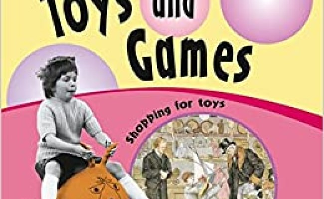 Toys And Games Ways Into History Sally Hewitt