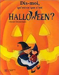 Dis-moi, qu'est-ce que c'est Halloween? par Desmoinaux