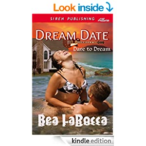 Dream Date [Dare to Dream] (Siren Publishing Classic)