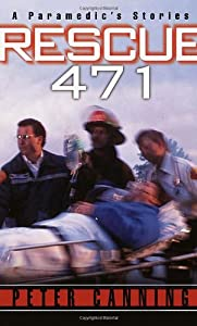 "Cover of ""Rescue 471: A Paramedic's Stori..."