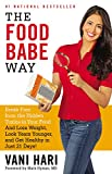 The Food Babe Way: Break Free from the Hidden Toxins in Your Food and Lose Weight, Look Years Younger, and Get Healthy in Just 21 Days!
